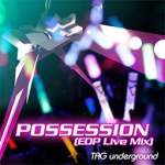 POSSESSION (EDP Live Mix)