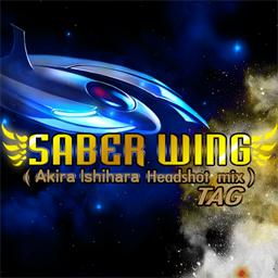 SABER WING (AKIRA ISHIHARA Headshot mix)