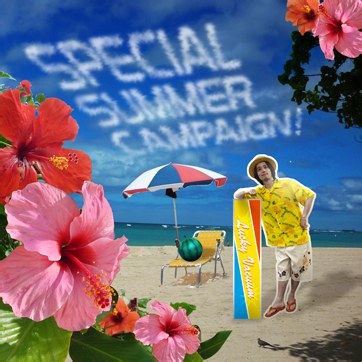 SPECIAL SUMMER CAMPAIGN!