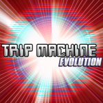 TRIP MACHINE EVOLUTION