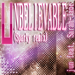 UNBELIEVABLE (Sparky remix)