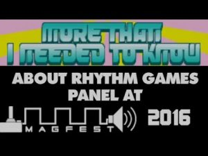 """More Than I Needed To Know About Rhythm Games"" Panel @ MAGFest 2016"