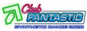 Club Fantastic: Synthetic Dance 2020 by SF EVOLVED